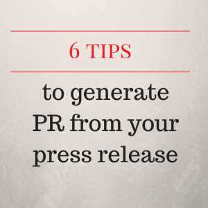 6 tips to generate PR from your press(1)